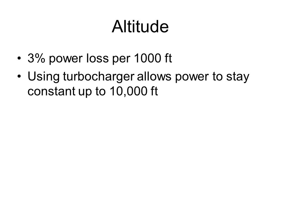 Altitude 3% power loss per 1000 ft