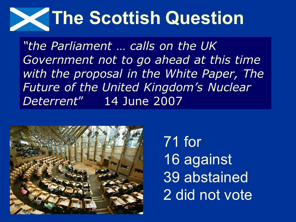 The Scottish Question 71 for 16 against 39 abstained 2 did not vote
