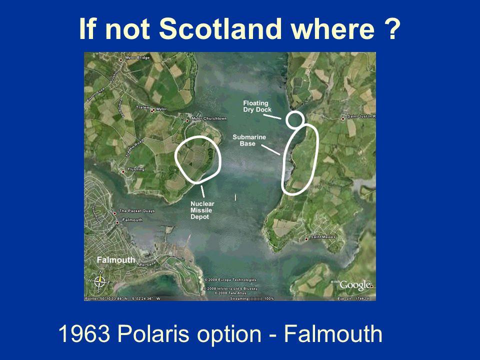 If not Scotland where 1963 Polaris option - Falmouth