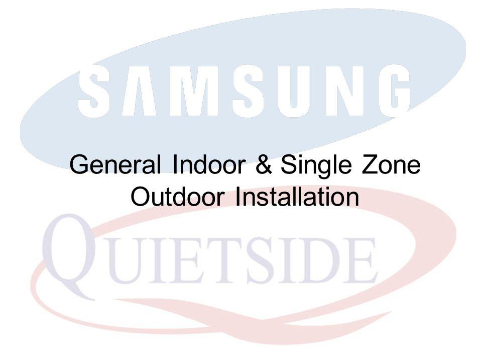 General Indoor & Single Zone Outdoor Installation