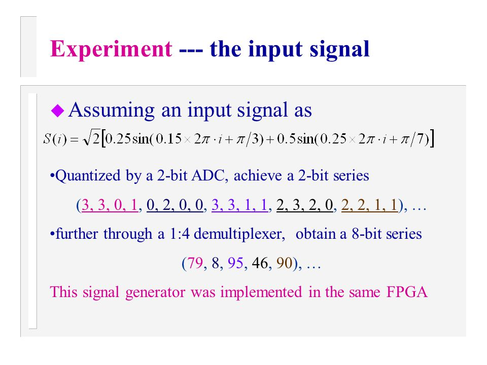 Experiment --- the input signal
