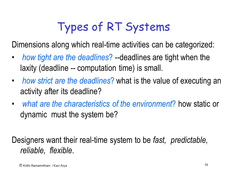 Types of RT Systems Dimensions along which real-time activities can be categorized: