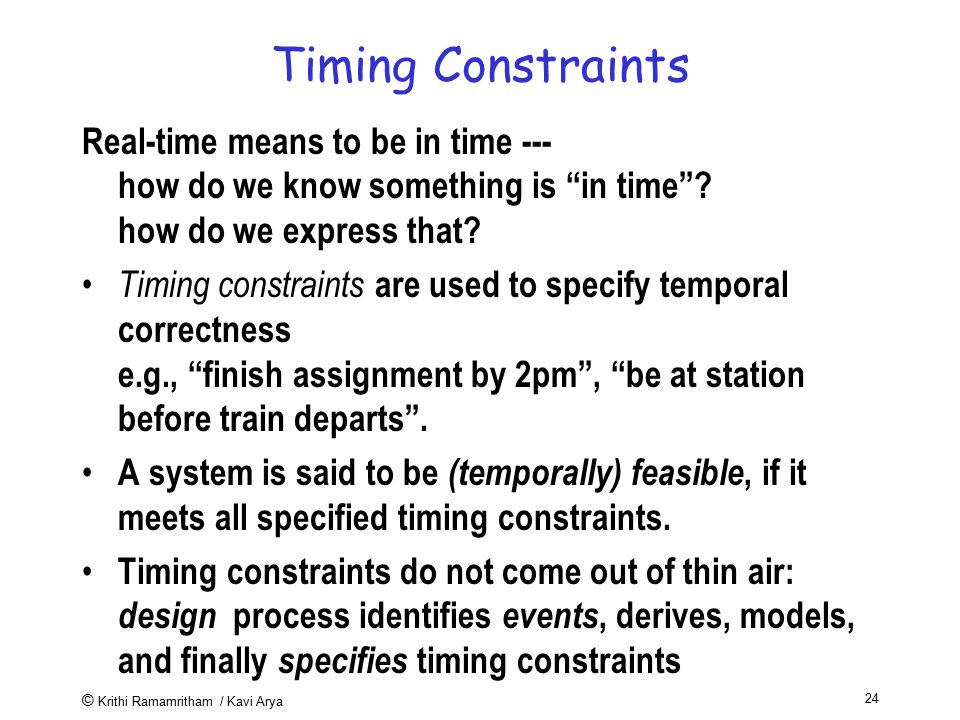 Timing Constraints Real-time means to be in time --- how do we know something is in time how do we express that
