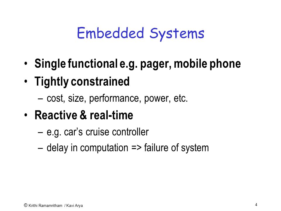 Embedded Systems Single functional e.g. pager, mobile phone