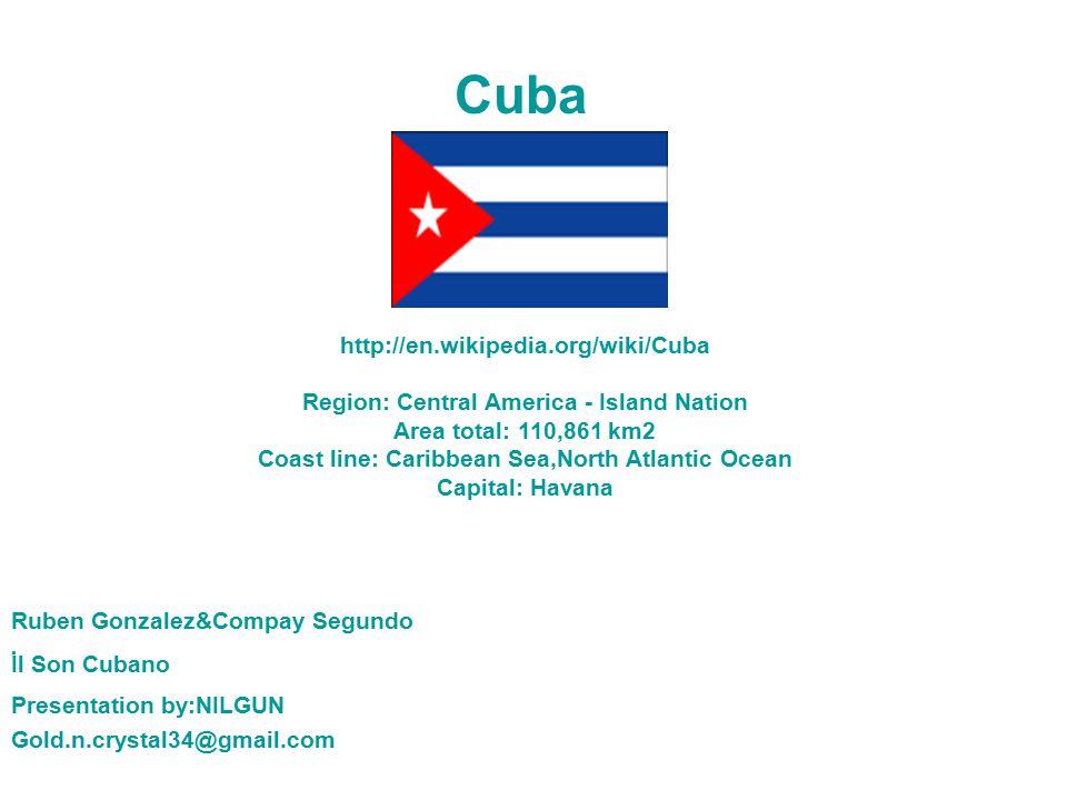 Cuba http://en.wikipedia.org/wiki/Cuba