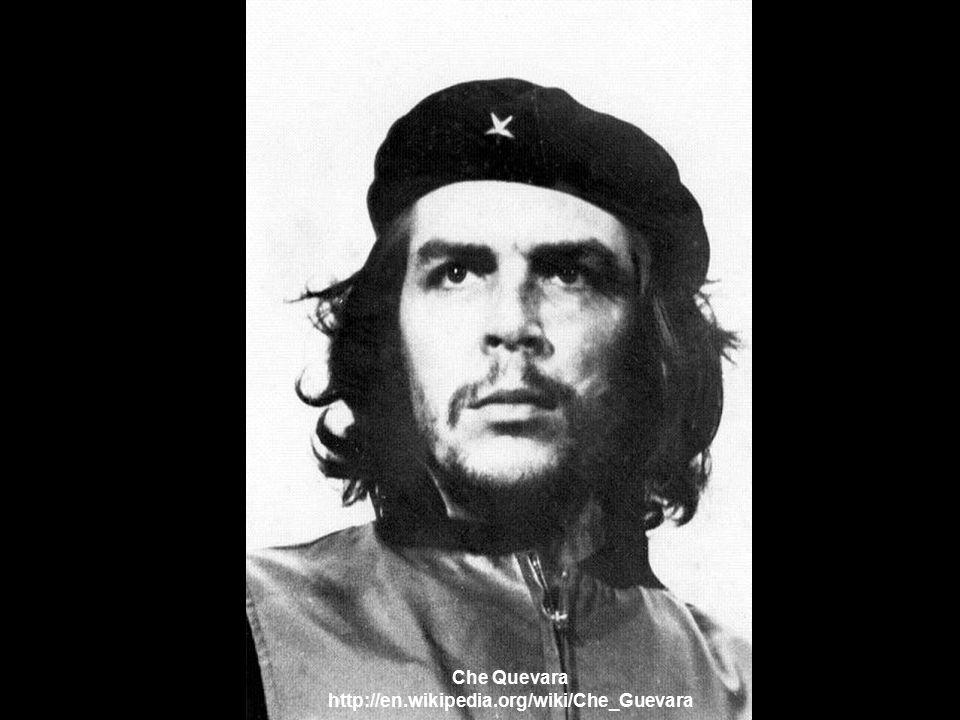 Che Quevara http://en.wikipedia.org/wiki/Che_Guevara www.vitanoblepowerpoints.net