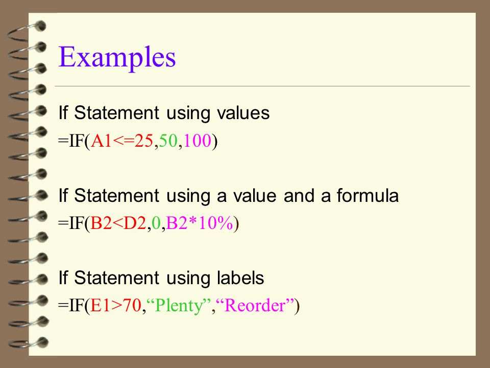 Examples If Statement using values =IF(A1<=25,50,100)
