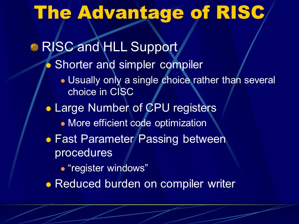 The Advantage of RISC RISC and HLL Support
