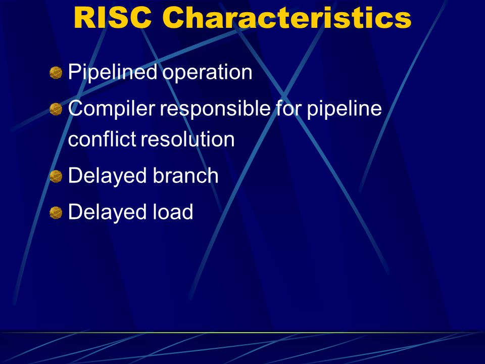 RISC Characteristics Pipelined operation