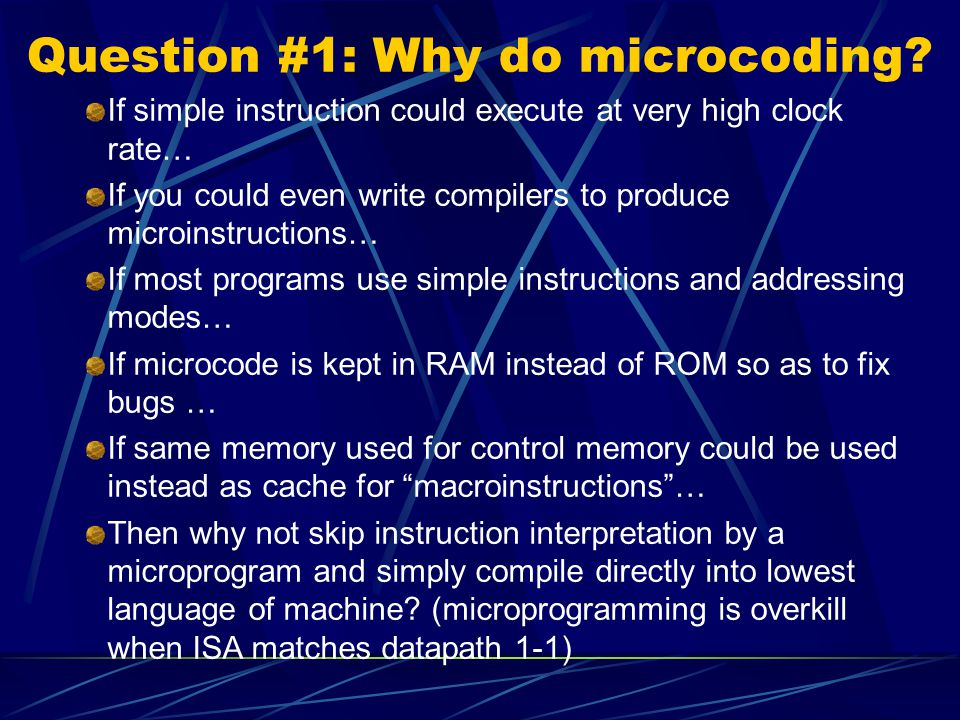Question #1: Why do microcoding