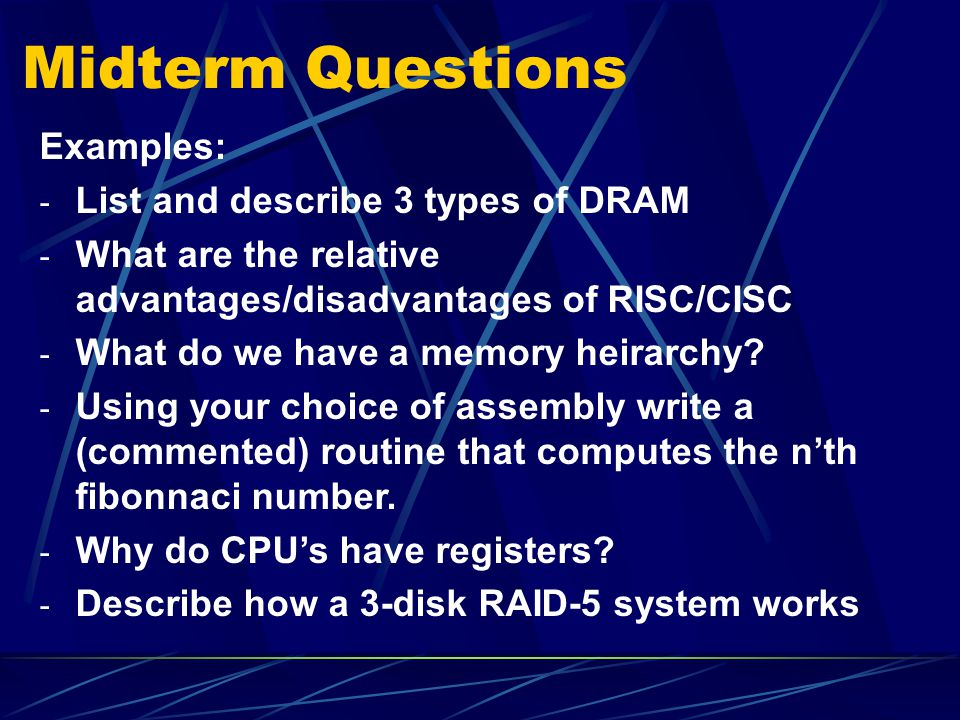 Midterm Questions Examples: List and describe 3 types of DRAM
