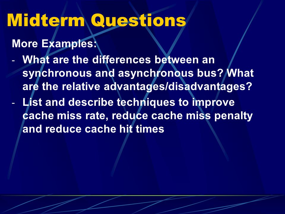 Midterm Questions More Examples: