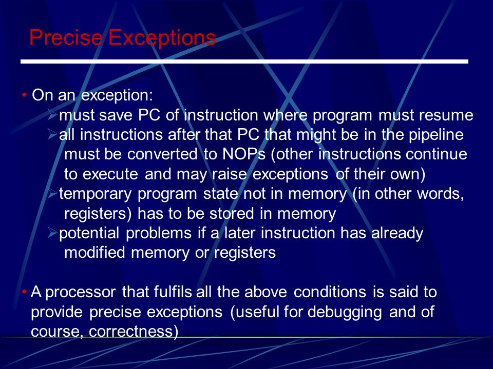 Precise Exceptions On an exception: