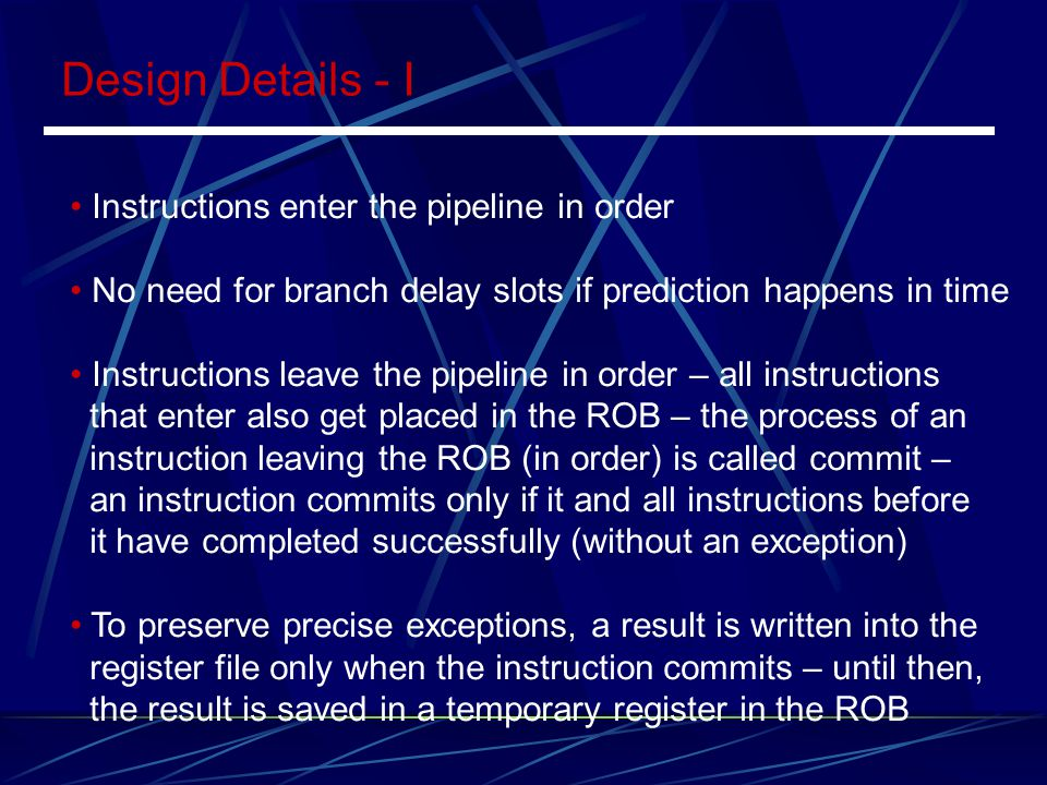 Design Details - I Instructions enter the pipeline in order