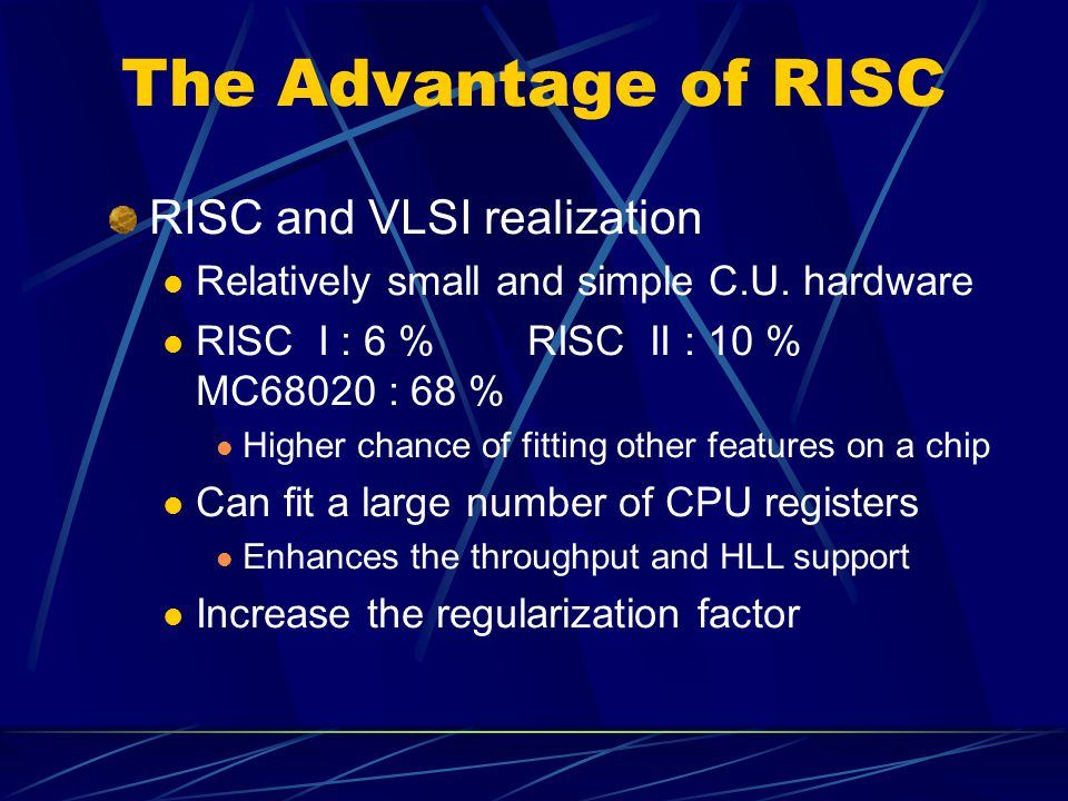 The Advantage of RISC RISC and VLSI realization