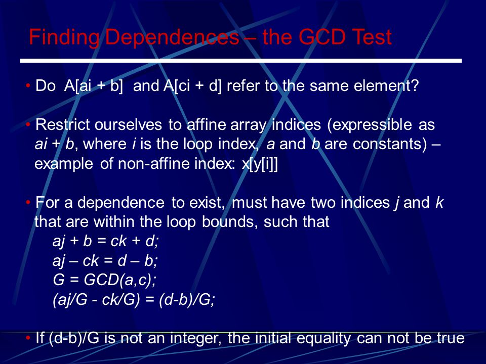 Finding Dependences – the GCD Test