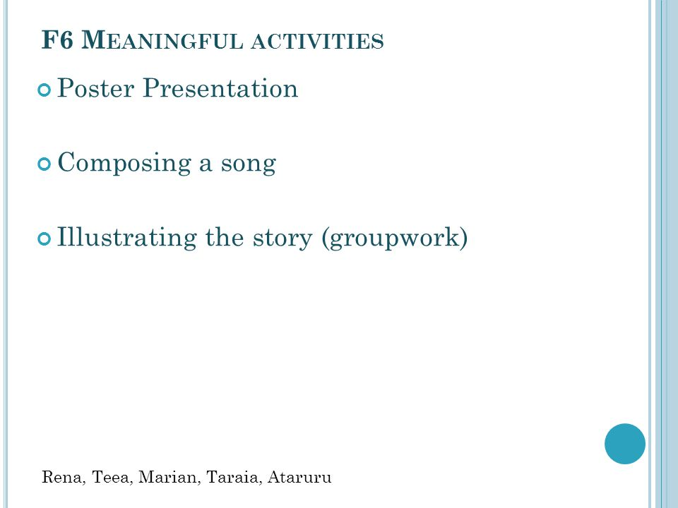 F6 Meaningful activities