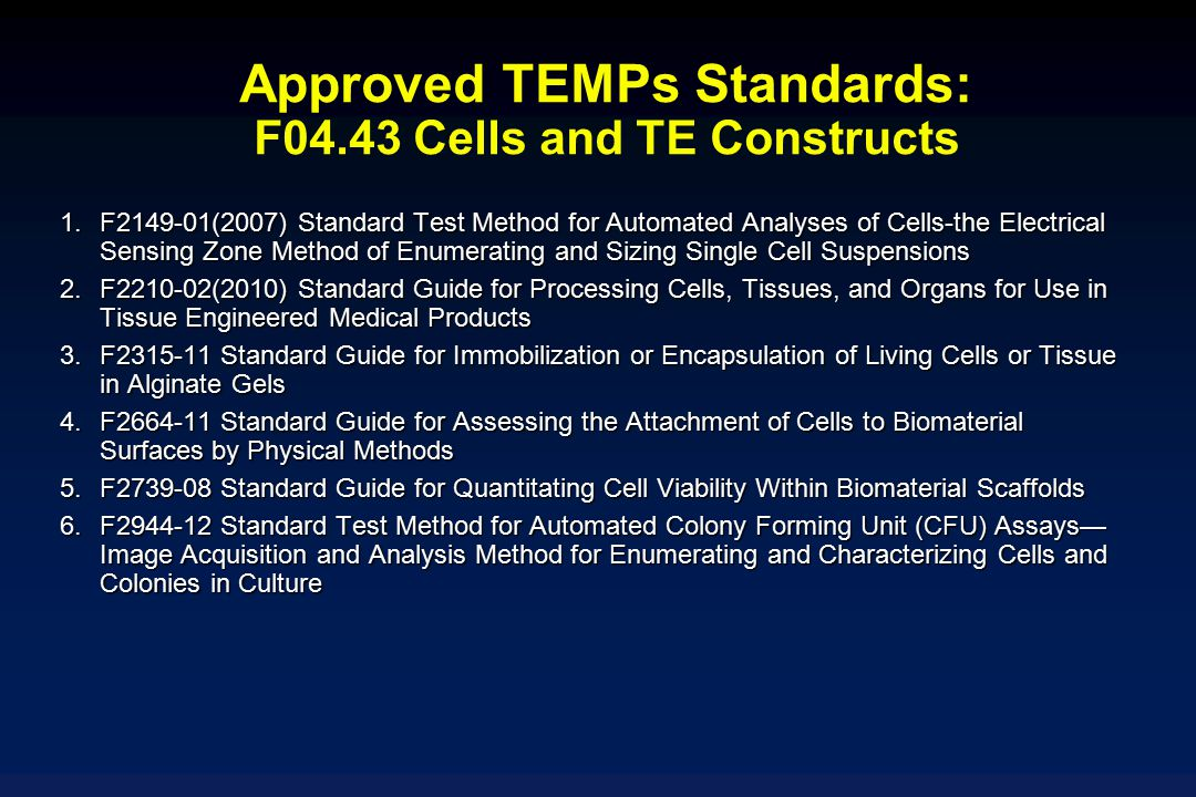 Approved TEMPs Standards: F04.43 Cells and TE Constructs