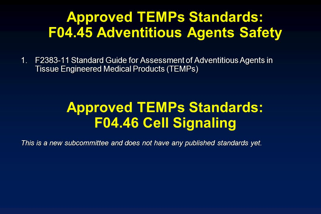 Approved TEMPs Standards: F04.45 Adventitious Agents Safety