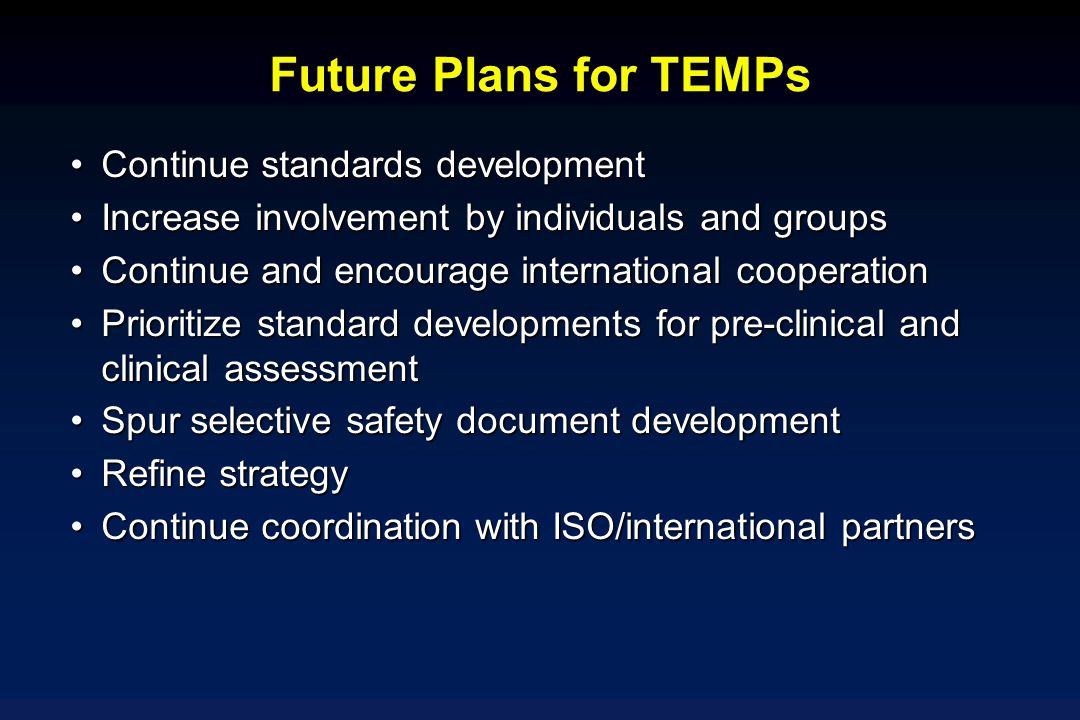Future Plans for TEMPs Continue standards development