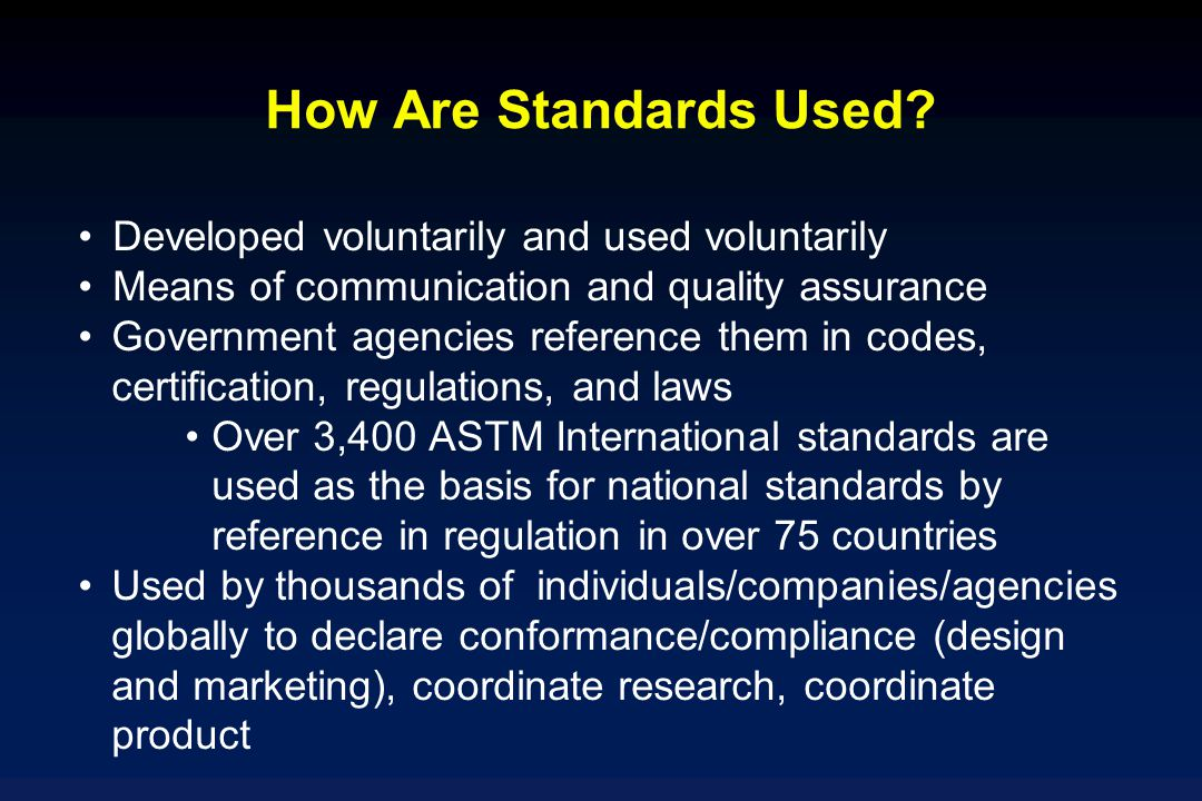 How Are Standards Used Developed voluntarily and used voluntarily