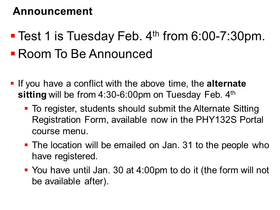 Test 1 is Tuesday Feb. 4th from 6:00-7:30pm. Room To Be Announced