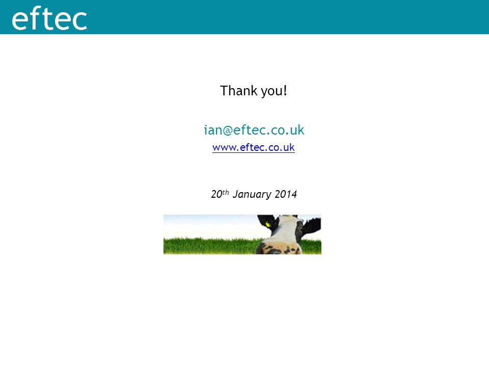 Thank you! ian@eftec.co.uk www.eftec.co.uk 20th January 2014