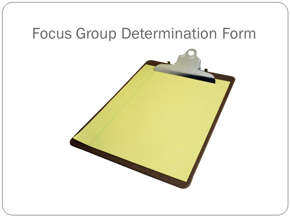 Focus Group Determination Form