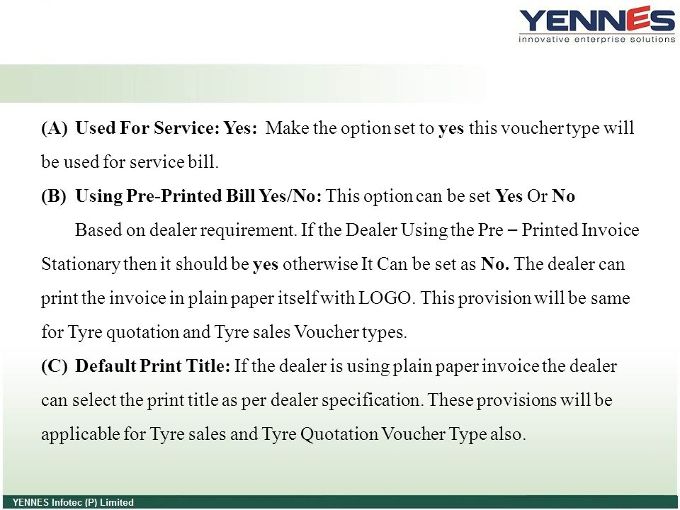 Used For Service: Yes: Make the option set to yes this voucher type will be used for service bill.