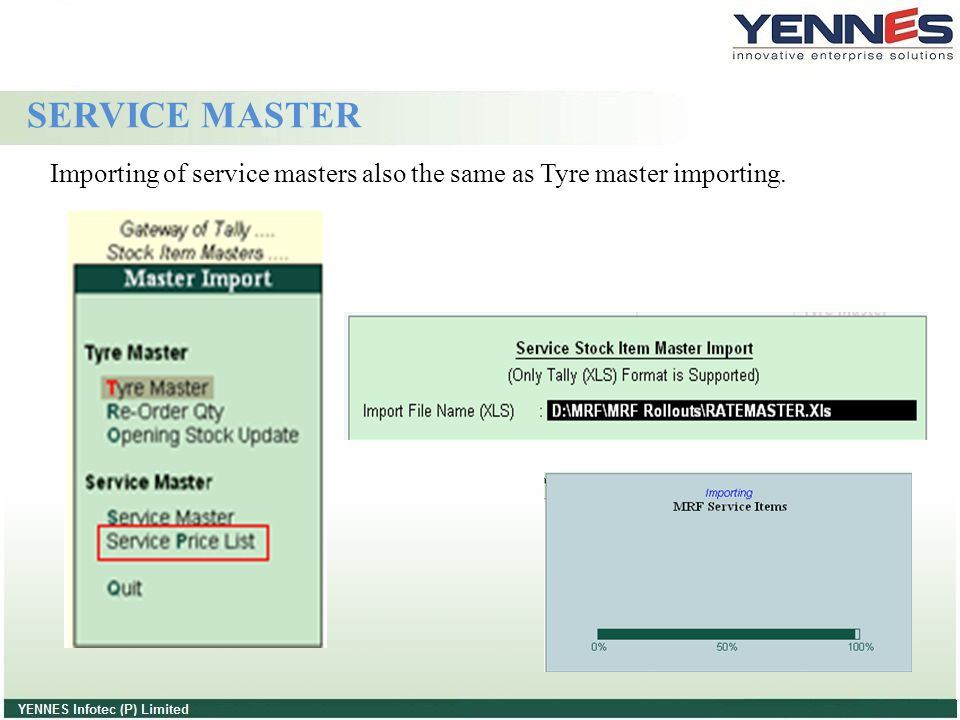 SERVICE MASTER Importing of service masters also the same as Tyre master importing.