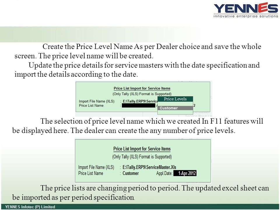 Create the Price Level Name As per Dealer choice and save the whole screen. The price level name will be created.