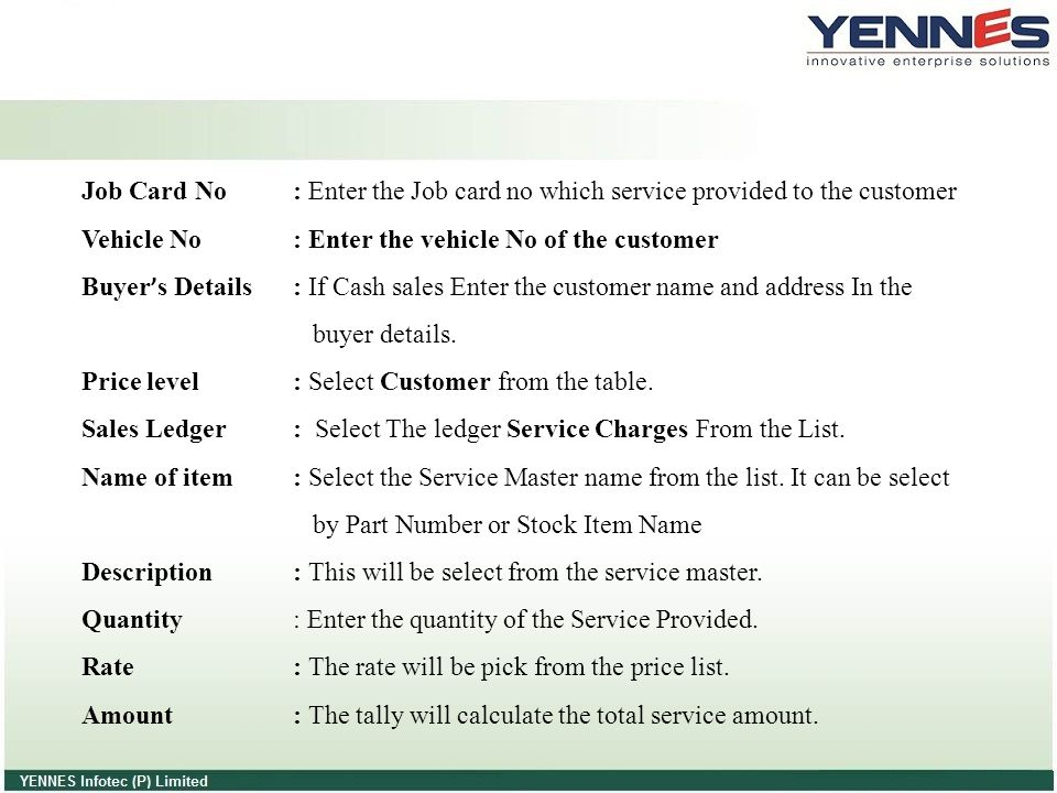 Job Card No : Enter the Job card no which service provided to the customer