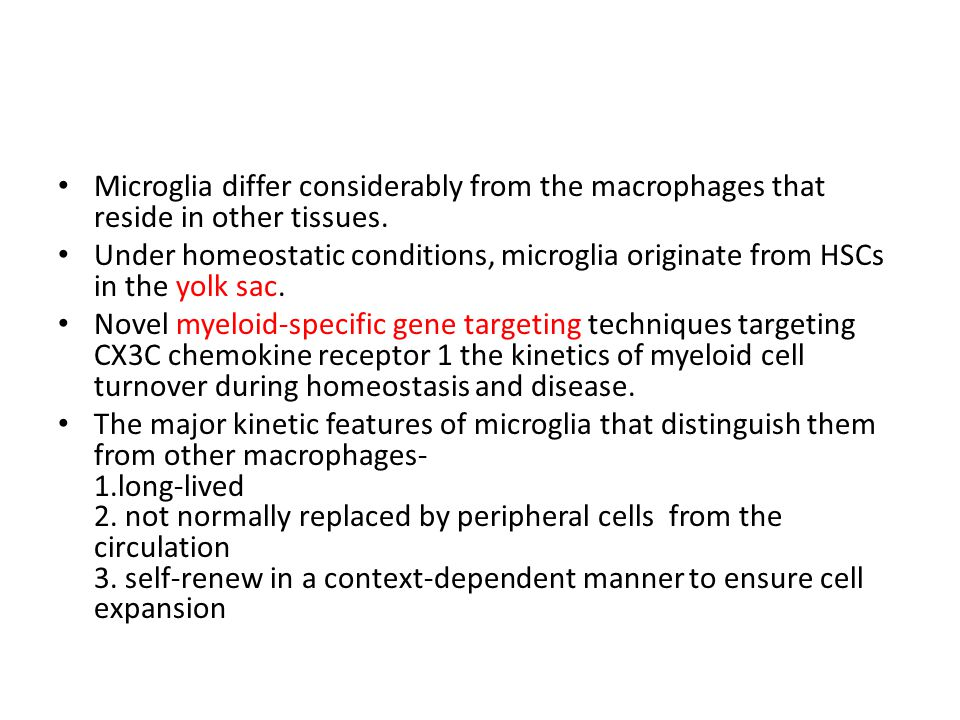 Microglia differ considerably from the macrophages that reside in other tissues.