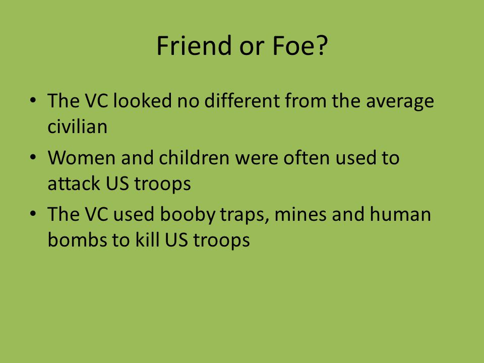 Friend or Foe The VC looked no different from the average civilian
