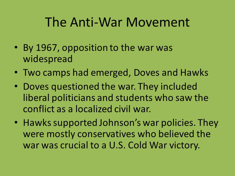 The Anti-War Movement By 1967, opposition to the war was widespread