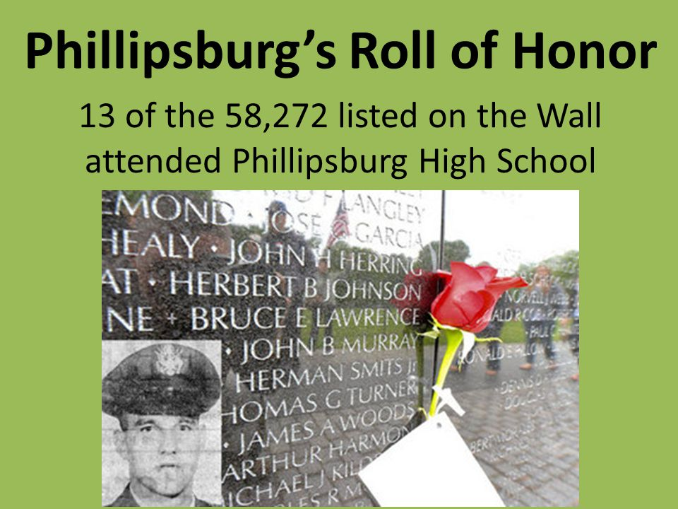 13 of the 58,272 listed on the Wall attended Phillipsburg High School