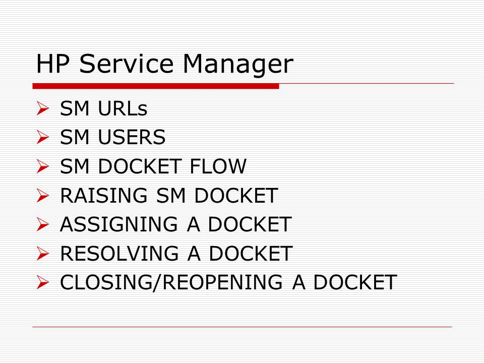 HP Service Manager SM URLs SM USERS SM DOCKET FLOW RAISING SM DOCKET