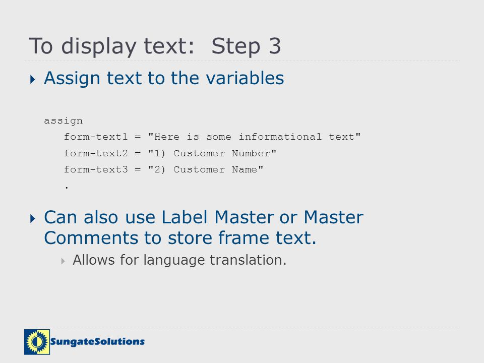 To display text: Step 3 Assign text to the variables