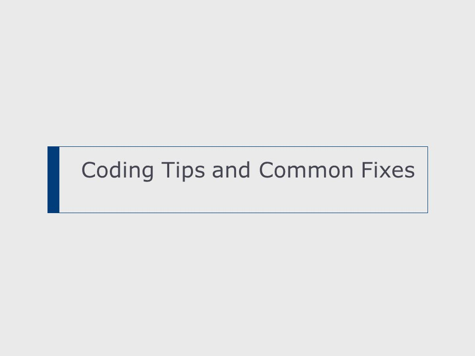 Coding Tips and Common Fixes