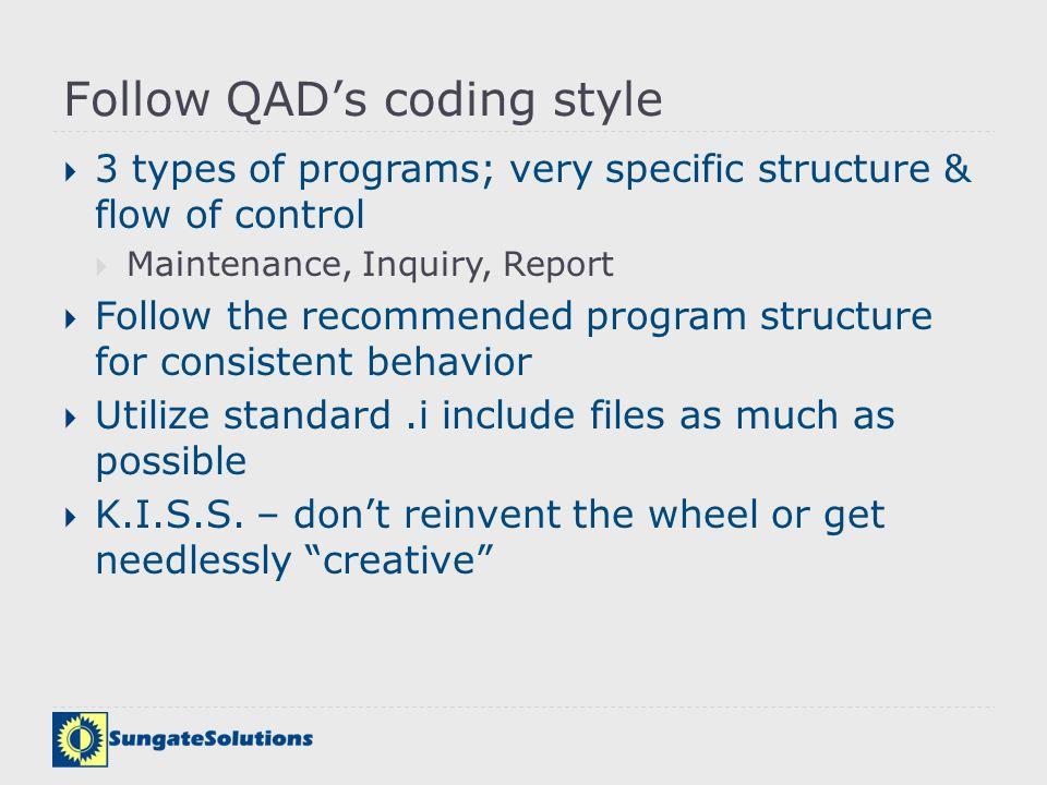 Follow QAD's coding style
