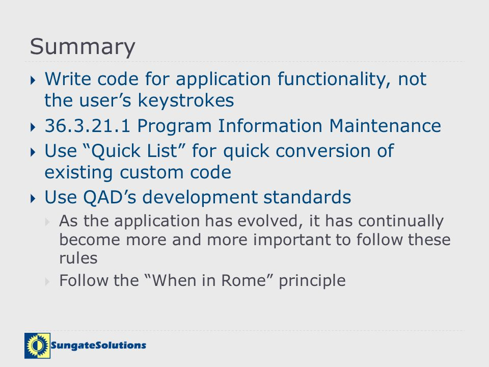 Summary Write code for application functionality, not the user's keystrokes. 36.3.21.1 Program Information Maintenance.