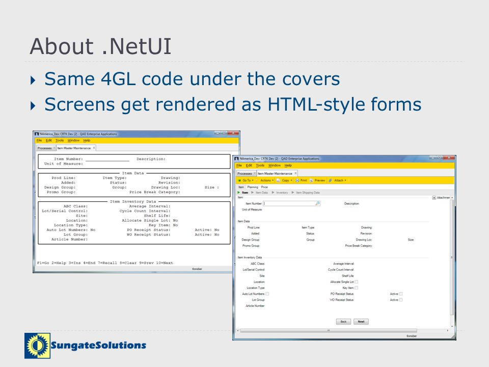 About .NetUI Same 4GL code under the covers