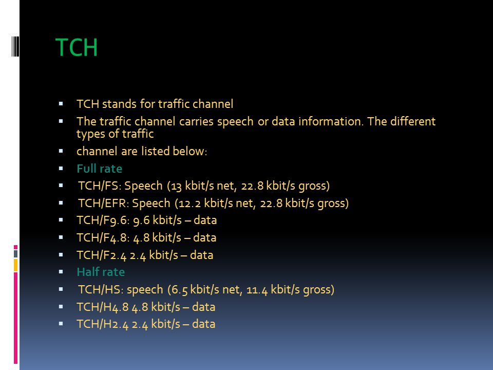 TCH TCH stands for traffic channel