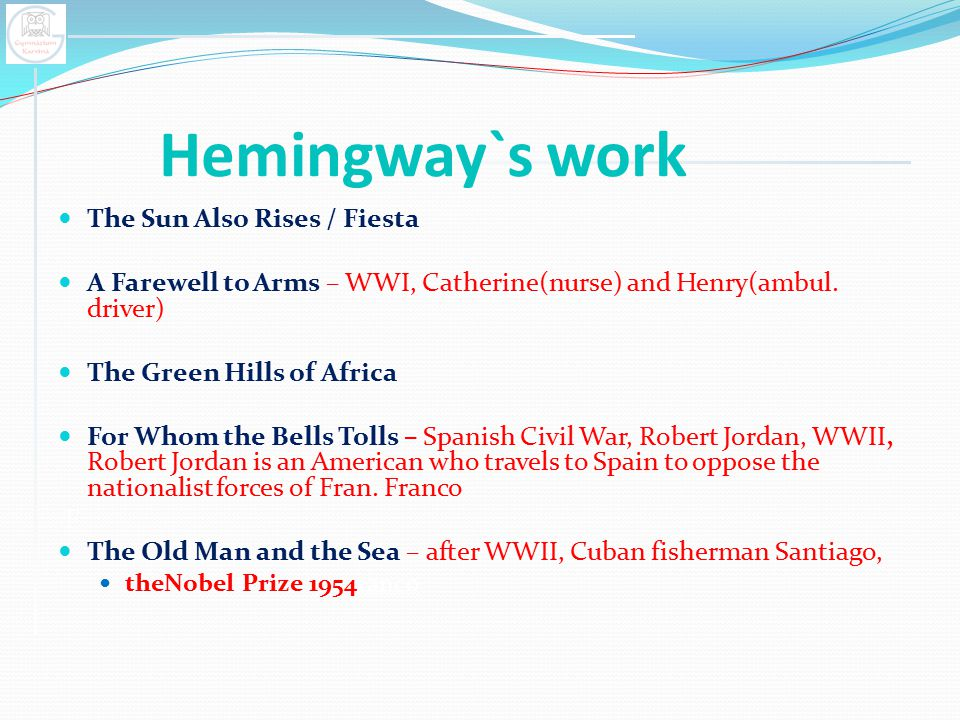 Hemingway`s work The Sun Also Rises / Fiesta