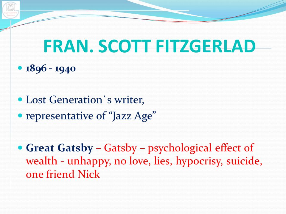 FRAN. SCOTT FITZGERLAD Lost Generation`s writer,