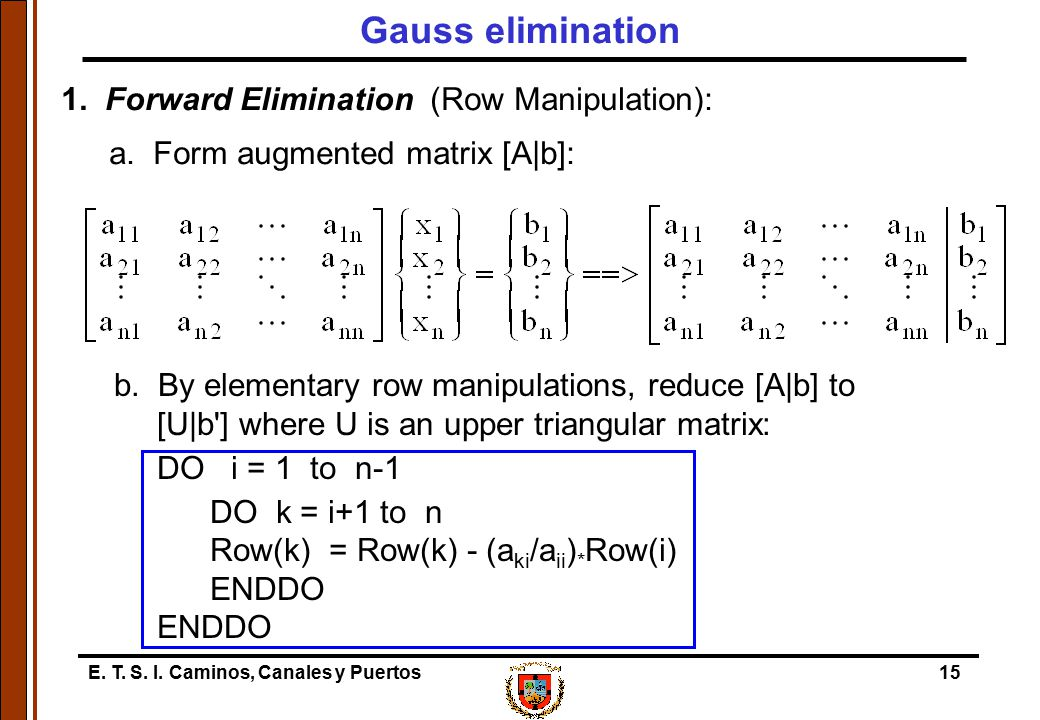 Gauss elimination 1. Forward Elimination (Row Manipulation):