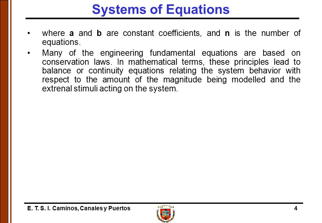 Systems of Equations where a and b are constant coefficients, and n is the number of equations.