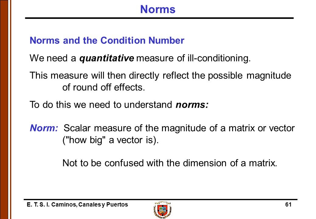 Norms Norms and the Condition Number
