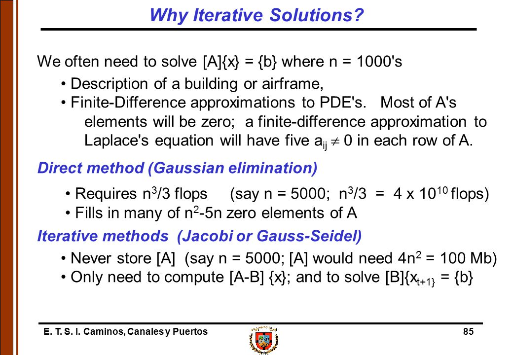Why Iterative Solutions