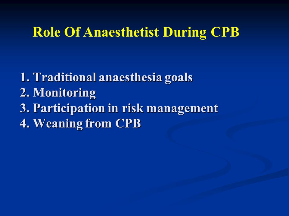 Role Of Anaesthetist During CPB